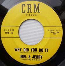 MEL & JERRY doowop 45 WHY DID YOU DO IT    GOLDEN RULE on CRM recs         e8713