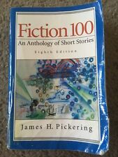 Fiction 100: An Anthology Of Short Stories (8th Edition) By James Pickering