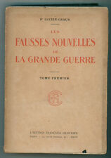 GRAUX LUCIEN LES FAUSSES NOUVELLES DE LA GRANDE GUERRE ED FRANCAISE ILLUSTREE 18