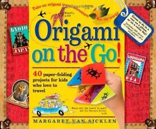 Origami on the Go: 40 Paper-Folding Projects for Kids Who Love to Travel by Marg