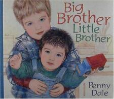 Big Brother, Little Brother by Penny Dale (1997, Hardcover)