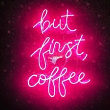 "New But First, Coffee Neon Sign 20"" Acrylic Light Man Cave Open Bar"