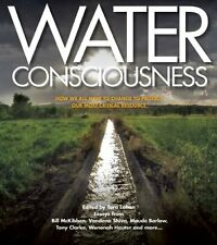 Water Consciousness: How We All Have To Change To