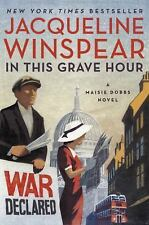 Maisie Dobbs: In This Grave Hour by Jacqueline Winspear (2017, Hardcover)