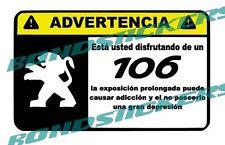 Vinilo impreso pegatina ADVERTENCIA PEUGEOT 106 RACING STICKER DECAL