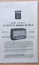 MODE D'EMPLOI  DU RECEPTION RADIOLA RA 364 A  en 1950  ref. 55211