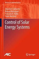Control of Solar Energy Systems by Francisco R. Rubio, Diego Martínez,...