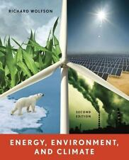 Energy, Environment, and Climate (Second Edition) by Wolfson, Richard