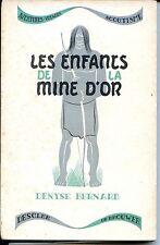 Collection Aventures Voyages Scoutisme - LES ENFANTS DE LA MINE D'OR - D Bernard