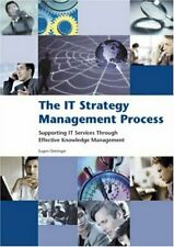The IT Strategy Management Process: Supporting IT Services Through Effective Kn