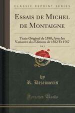 Essais de Michel de Montaigne, Vol. 1 : Texte Original de 1580; Avec les...
