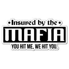 Funny Warning Insured By The Mafia Sticker Decal Funny Vinyl Car Bumper