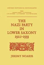 The Nazi Party in Lower Saxony, 1921-1933 (Oxford historical monographs)