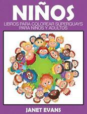 Ninos : Libros para Colorear Superguays para Ninos y Adultos by Janet Evans...