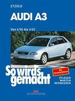 Audi A3 6/96 bis 4/03 ETZOLD So wirds gemacht Bd 110 Reparaturanleitung NEU!
