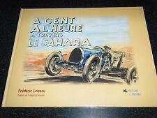 BUGATTI T40 1925 A CENT A L'HEURE A TRAVERS LE SAHARA FREDERIC LOISEAU ETTORE
