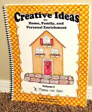 CREATIVE IDEAS FOR HOME, FAMILY AND PERSONAL ENRICHMENT Volume 1 LDS MORMON PB