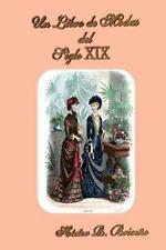 Un Libro de Modas Del Siglo XIX by Hector Briceno (2014, Paperback)