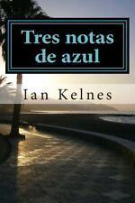 Tres Notas de Azul by Ian Kelnes (2014, Paperback)