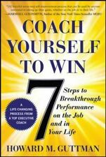 Coach Yourself to Win: 7 Steps to Breakthrough Performance on the Job and in You