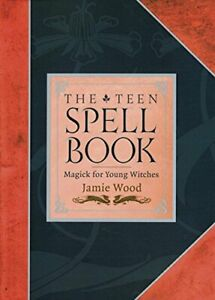 Teen Spell Book: Magick for Young Witches by Wood, Jamie Paperback Book The Fast