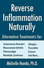 Reverse Inflammation Naturally: Alternative Treatments for Autoimmune Disorders,