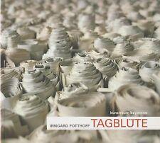 Irmgard Potthoff: tagblüte (lavori di carta) 2006 (firmato)