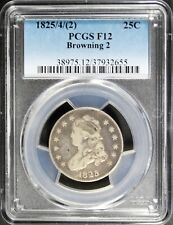 1825/4 (2) Capped Bust Quarter PCGS F12 Browning 2