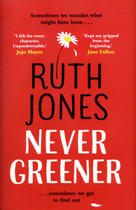 Never Greener - Ruth Jones - Signed 1st Edition Hardback, Bantam, 2018 - VGC++