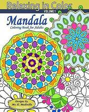 Relaxing in Color Mandala: Coloring Book for Adults by Medinilla, MS E.