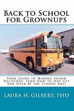 Back to School for Grownups: Your Guide to Making Sound Decisions: (And How to