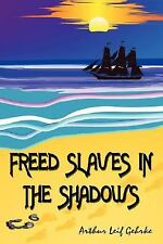 Freed Slaves in the Shadows (Paperback or Softback)
