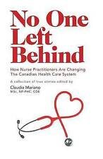 No One Left Behind - How Nurse Practitioners Are Changing The Canadian Health Ca