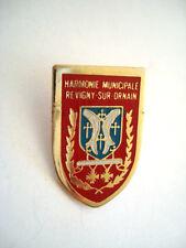 PINS RARE BLASON HARMONIE MUNICIPALE REVIGNY SUR ORNAIN