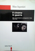MINO ARGENTIERI IL CINEMA IN GUERRA ARTE COMUNICAZIONE... EDITORI RIUNITI 1998