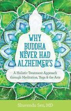Why Buddha Never Had Alzheimer's Holistic Treatment Shuvendu Sen YOGA MEDITATION