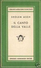 S.Asch # IL CANTO DELLA VALLE # Mondadori 1949 # 1A ED.