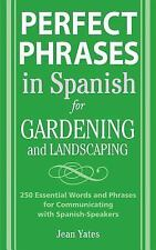 Perfect Phrases in Spanish for Gardening and Landscaping (Paperback or Softback)
