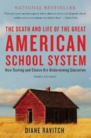 Death and Life of the Great American School System : How Testing and Choice A...