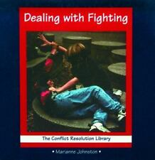 Dealing with Fighting (Conflict Resolution Library) by Johnston, Marianne; John