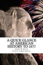 New: A Quick Glance at American History to 1877 by Joseph M Bartz LaRue, Editor