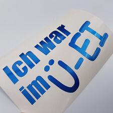 Ich war im Ü-Ei  Metallic Blau Autoaufkleber Tuning DUB JDM Sticker Aufkleber