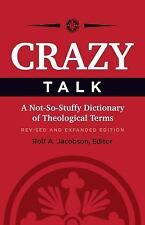 Crazy Talk: A Not-So-Stuffy Dictionary of Theological Terms (Paperback or Softba