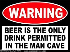 Man Cave Funny Sticker Only Beer Allowed in Man Cave Warning Sign Decal WS239