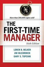 The First-Time Manager Sixth Edition AMACOM, Belker / McCormick Topchik
