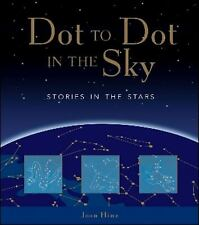 Dot-to-Dot in the Sky : Stories in the Stars by Joan Marie Galat; Lorna Bennett