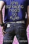 The Straight Road to Kylie-ExLibrary
