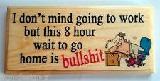 Work Plaque / Sign / Gift - 8 Hour Wait is Bullshit Office Boss Desk 292