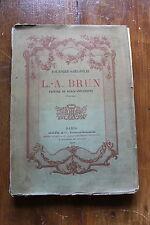 FOURNIER-SARLOVEZE - L.-A. BRUN, peintre de Marie-Antoinette - ed. Goupil 1911