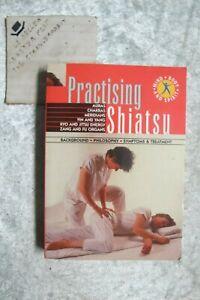 Practising Shiatsu -: Background, Philosophy, Systems & Treatment OzSellerFast